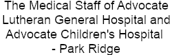 The Medical Staff of Advocate Lutheran General Hospital and Advocate Children's Hospital Park Ridge