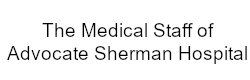 The Medical Staff of Advocate Sherman Hospital